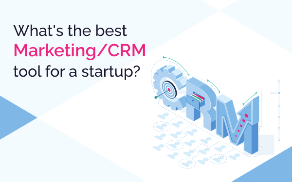 CRM tool for a startup