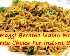 How Maggi Became Indian Mothers Favorite Choice For Instant Snack