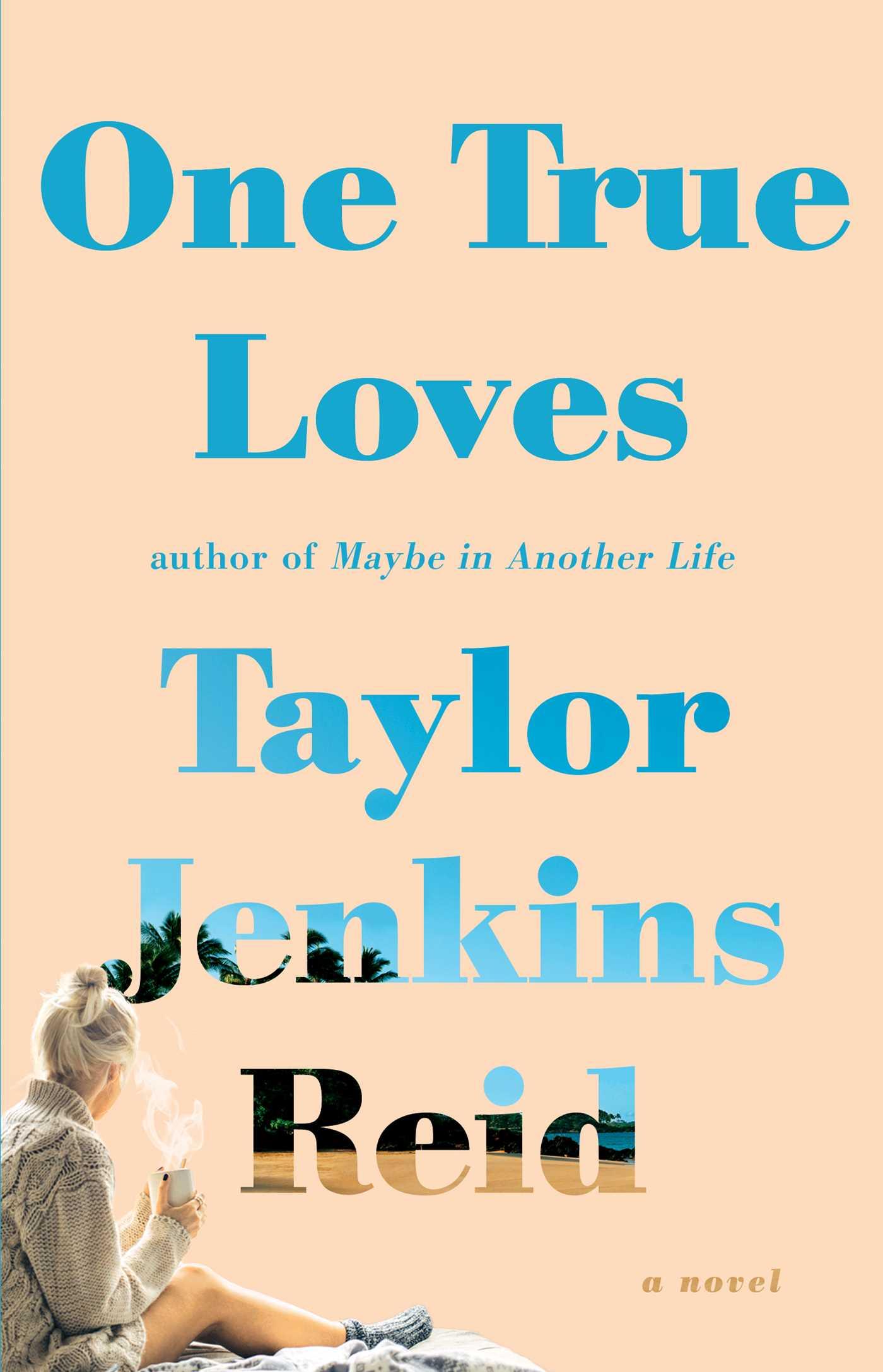 one-true-loves-by-taylor-jenkins-reid-romance-novels