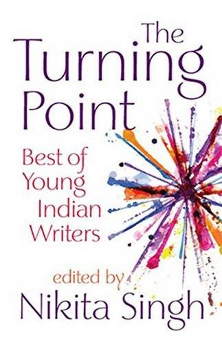The Turning Point Best of Young Indian Writers