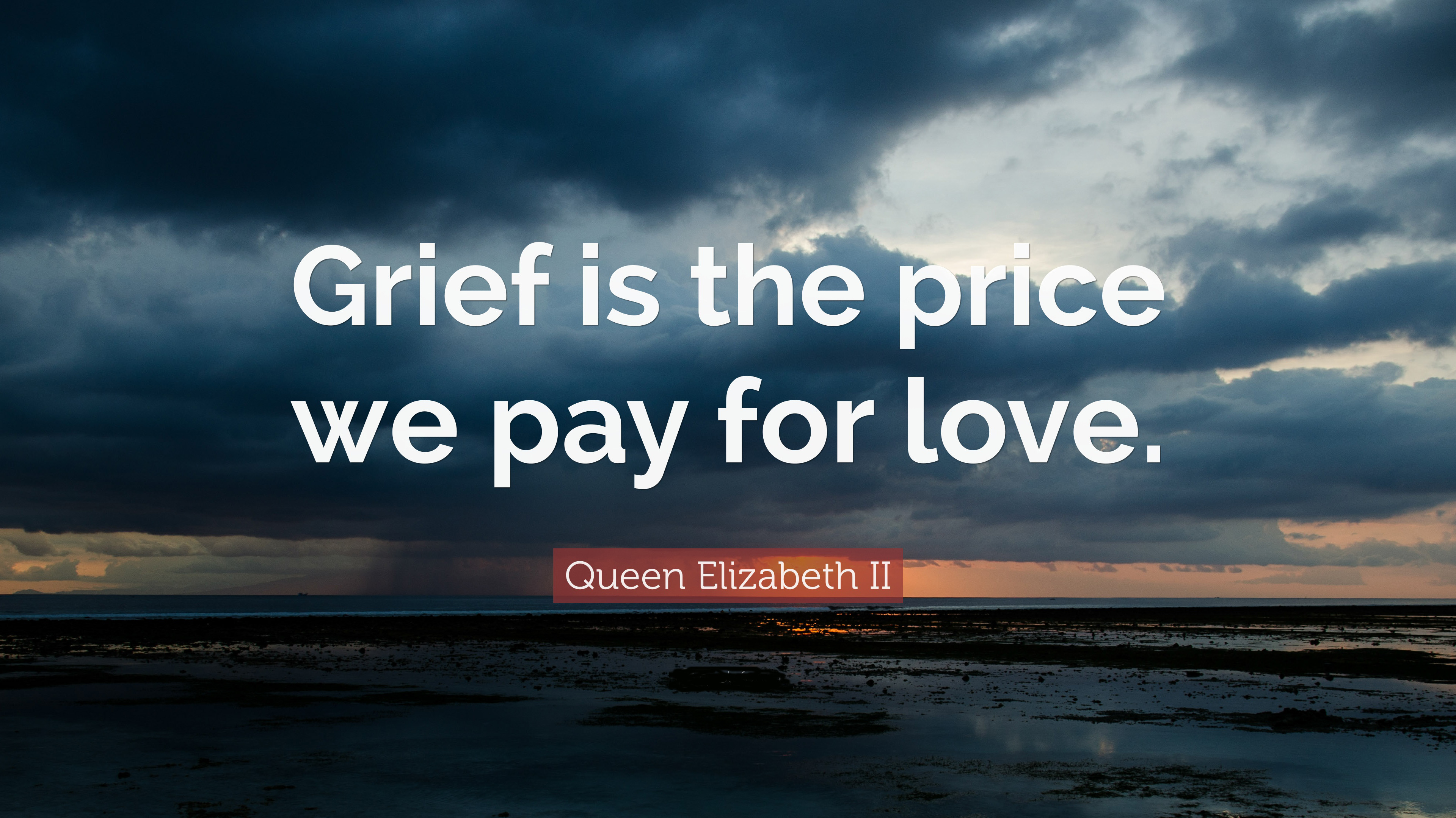 422024-Queen-Elizabeth-II-Quote-Grief-is-the-price-we-pay-for-love