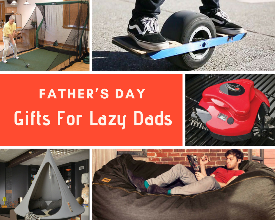 Gifts Idea For Lazy Dads