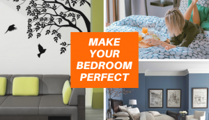 Make Your Bedroom Perfect