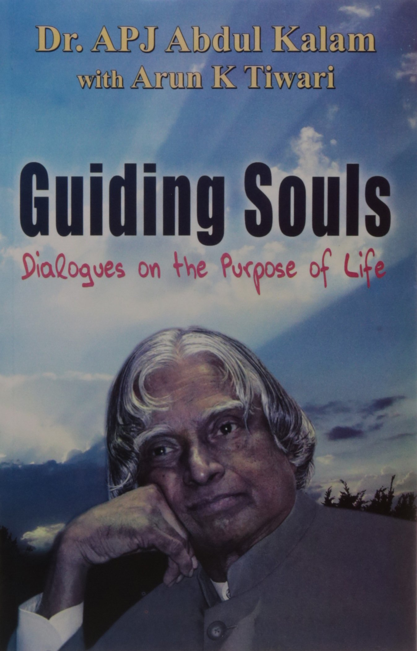 Guiding Souls dialogues on the purpose of life