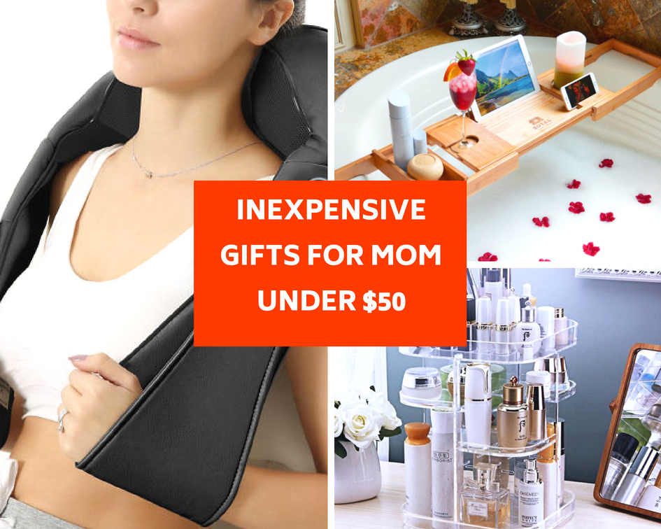 Inexpensive Gifts For Mom Under $50