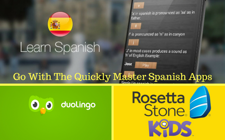 Go With The Quickly Master Spanish Apps