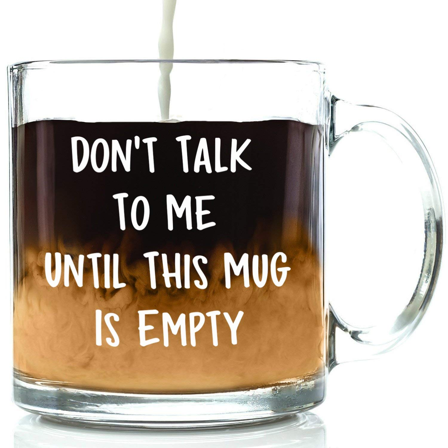 Don't Talk To Me Funny Glass Coffee Mug - Best Birthday Gift For Men & Women