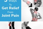 5 Ways To Get Relief From Joint Pain