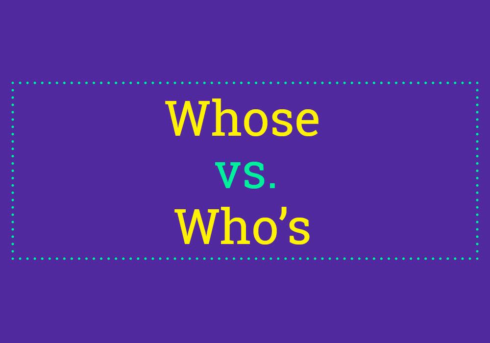 """Who's"" Vs ""Whose"""