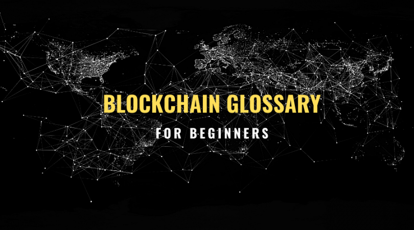 Blockchain Glossary For Beginners