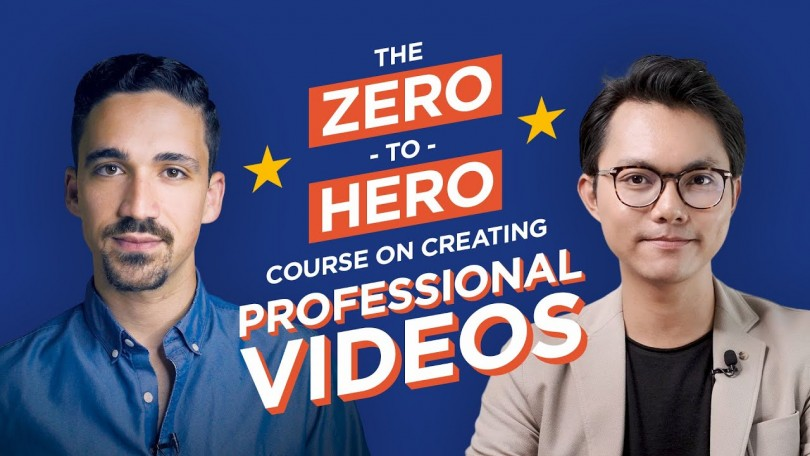 The Zero to Hero Course on Creating Professional Videos