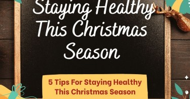 Staying Healthy This Christmas Season