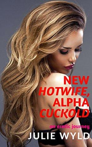 New Hotwife, Alpha Cuckold