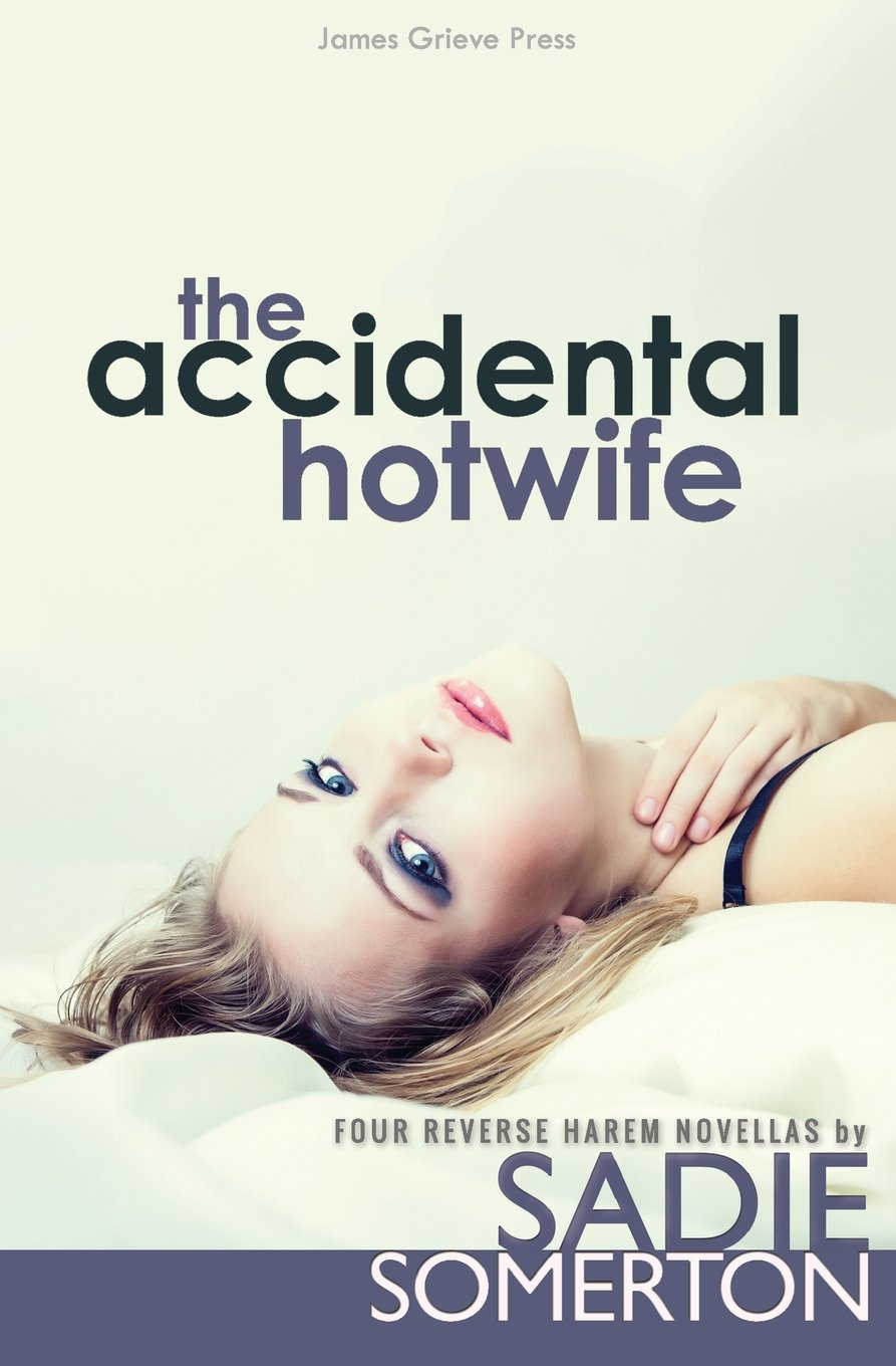 my slut wife - The Accidental Date The Accidental Hotwife Book 1